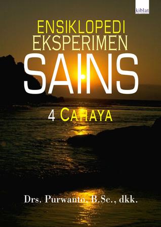 Ensiklopedi Eksperimen Sains #4: Cahaya Purwanto