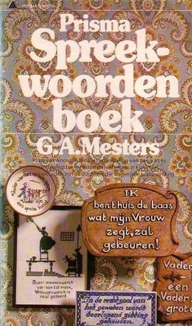 Prisma Spreekwoordenboek  by  G. A. Mesters