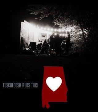 Tuscaloosa Runs This: An Anthology of Tuscaloosa Writers Brian Oliu
