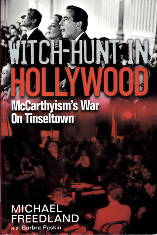 Witch Hunt in Hollywood: McCarthyisms War on Tinseltown  by  Michael Freedland