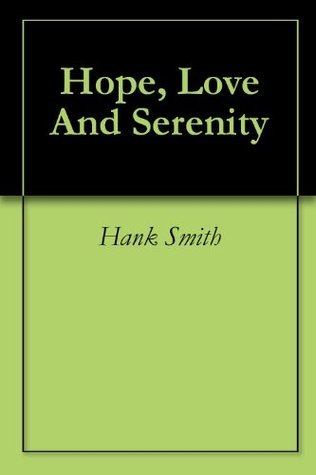 Hope, Love And Serenity  by  Hank Smith