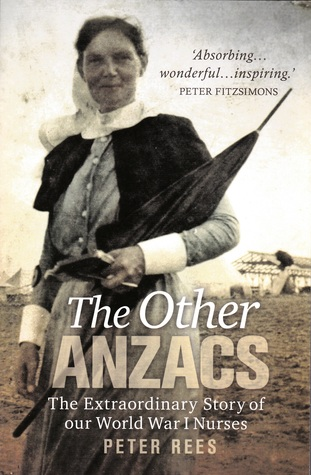 The Other Anzacs: The Extraordinary Story of Our World War I Nurses  by  Peter Rees