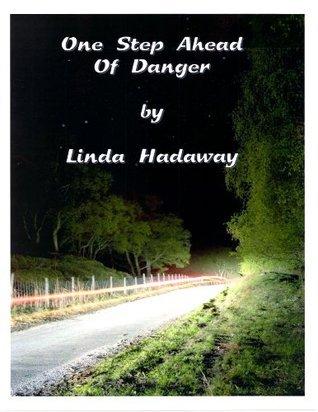 One Step Ahead Of Danger  by  Linda Hadaway