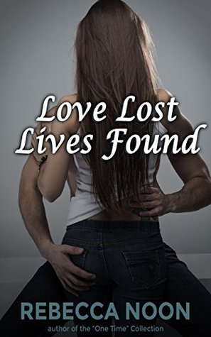 Love Lost Lives Found  by  Rebecca Noon