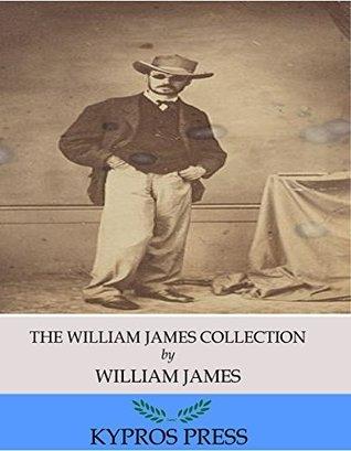 The William James Collection William James