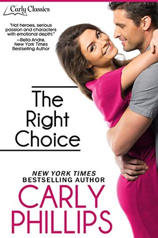 The Right Choice (Carly Classics Book 1) Carly Phillips