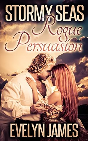 Stormy Seas (Rogue Persuasion, #1)  by  Evelyn James