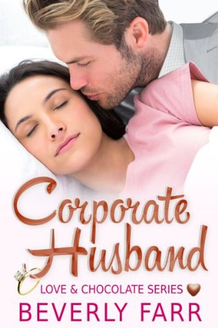 Corporate Husband (Love and Chocolate Series Book 1)  by  Beverly Farr