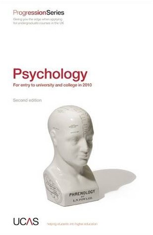 Progression to Psychology: For Entry to University and College in 2010 (Progression Series)  by  UCAS