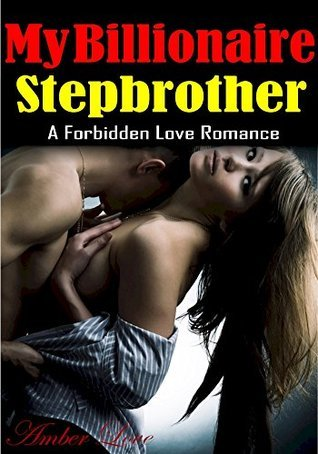 Romance Love Story: My Billionaire Stepbrother: A Forbidden Love Romance  by  Cory Garcia