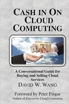Cash in on Cloud Computing David W. Wang