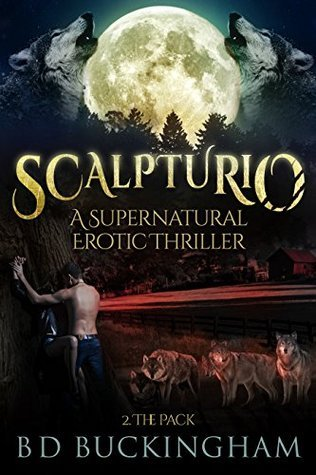 Scalpturio. 2. The Pack: A supernatural erotic thriller  by  B D Buckingham