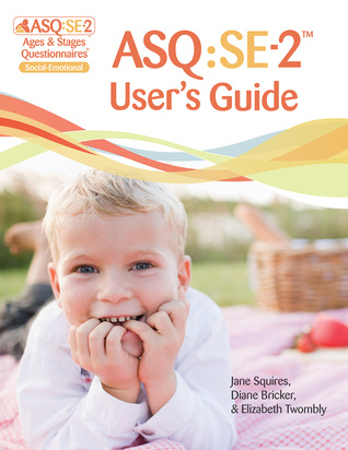 ASQ:SE-2™ Users Guide  by  Jane Squires