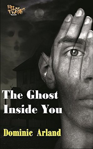 The Ghost Inside You  by  Dominic Arland