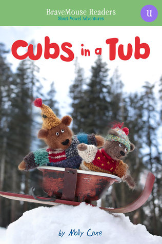 Cubs in a Tub: Short Vowel Adventures Molly Coxe