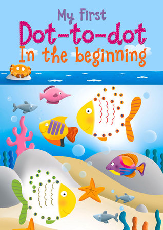 My Bible Dot-to-Dot: In the Beginning  by  Christina Goodings