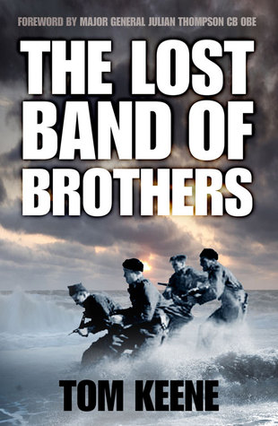 The Lost Band of Brothers Tom Keene