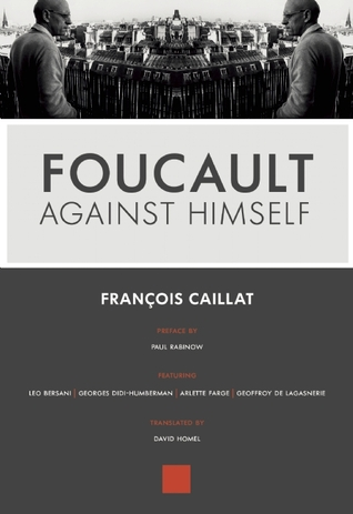 Foucault Against Himself François Caillat