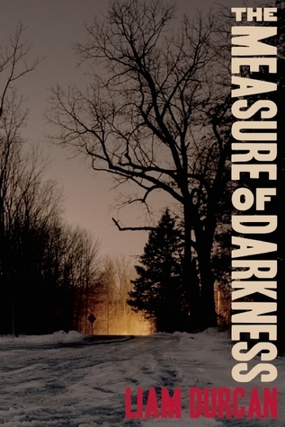 The Measure of Darkness Liam Durcan