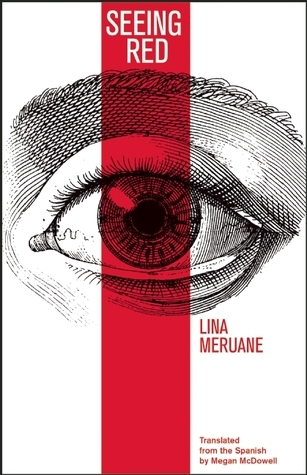 Seeing Red Lina Meruane
