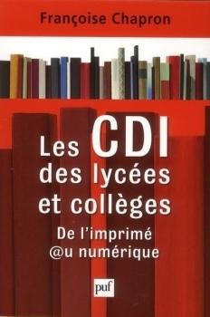 Les CDI (Centres de Documentation et dInformation) des lycées et collèges  by  Françoise Chapron