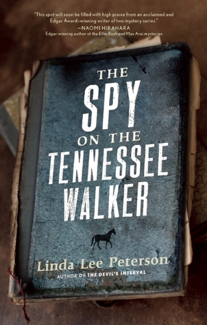 The Spy on the Tennessee Walker  by  Linda Lee Peterson