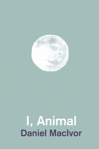I, Animal  by  Daniel MacIvor
