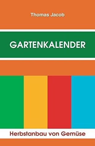 Gartenkalender, Band 2: Gartentagebuch, Kalender und Almanach  by  Thomas Jacob