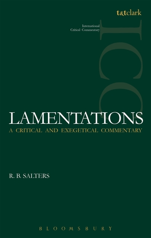 Lamentations: A Critical and Exegetical Commentary  by  R. B. Salters