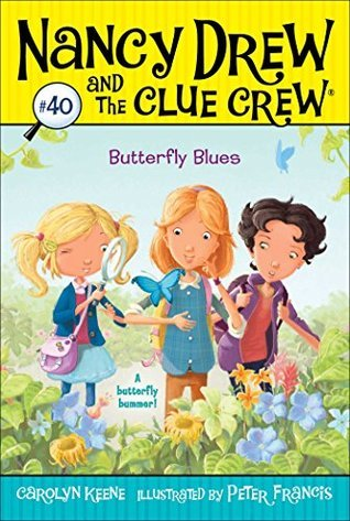 Butterfly Blues (Nancy Drew and the Clue Crew Book 40)  by  Carolyn Keene