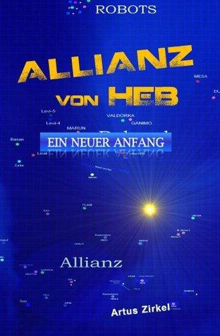 Allianz von HEB: Ein neuer Anfang  by  Artus Zirkel