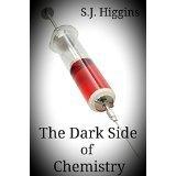 The Dark Side Of Chemistry (The Chemistry Series #1)  by  S.J.  Higgins