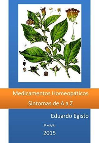 Medicamentos Homeopáticos de A a Z: Sintomas de A a Z Eduardo Egisto
