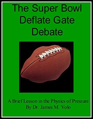 The Super Bowl Deflate Gate Debate  by  Dr. James M. Volo