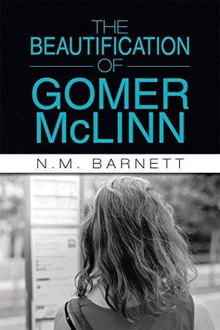 The Beautification of Gomer McLinn  by  N.M. Barnett