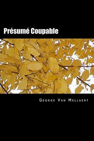 Présumé Coupable: Les cartels du droit (Trilogie sur la Justice Belge t. 3) George Van Mellaert
