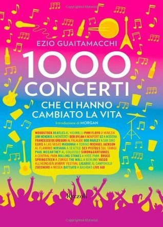 Mille concerti che ci hanno cambiato la vita Ezio Guaitamacchi