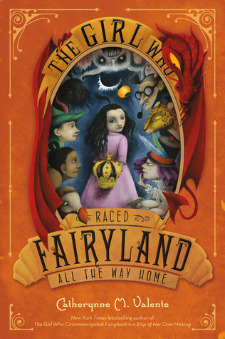 The Girl Who Raced Fairyland All the Way Home (Fairyland, #5)  by  Catherynne M. Valente