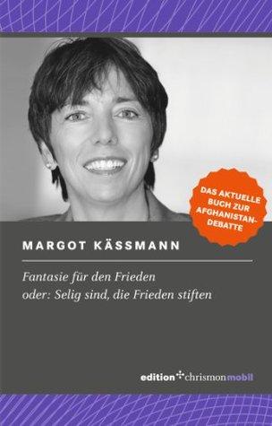 Fantasie für den Frieden Margot Käßmann