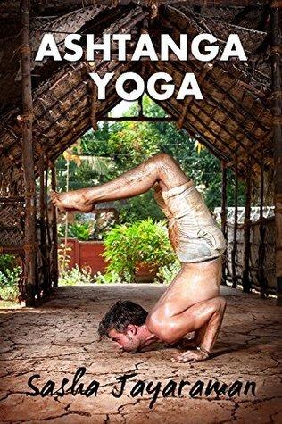 Ashtanga Yoga for the beginners guide Sasha Jayaraman