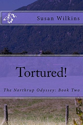 Tortured! (The Northrup Odyssey Book 2) Susan Wilkins