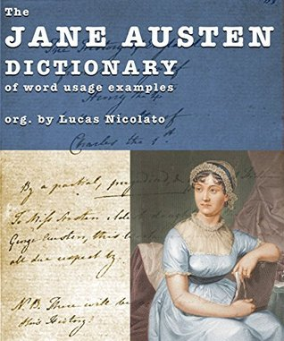The Jane Austen Dictionary of Word Usage Examples  by  Lucas Nicolato