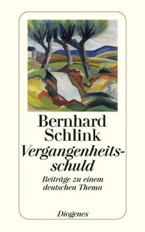 Vergangenheitsschuld: Beiträge zu einem deutschen Thema  by  Bernhard Schlink