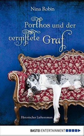 Porthos und der vergiftete Graf: Historischer Liebesroman (Mit Herz und Hund 2) Nina Robin