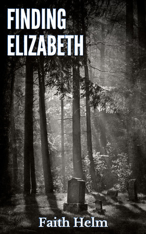 Finding Elizabeth Faith Helm