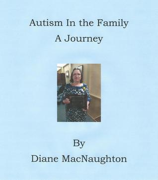 Autism In the Family: A Journey  by  Diane Macnaughton
