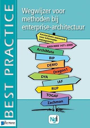Wegwijzer voor methoden bij Enterprise-architectuur  by  Arjen Santema