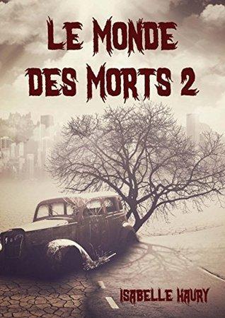 Le Monde Des Morts 2  by  Isabelle Haury