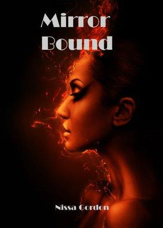 Mirror Bound (Mirror Series, Book 1) Nissa Gordon