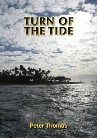 Turn of the Tide (Turn of the Tide Trilogy Book 3) Peter Thomas